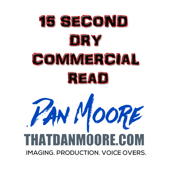 15 Second Dry Commercial Read